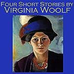 Four Short Stories by Virginia Woolf | Virginia Woolf