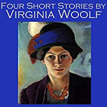 Four Short Stories by Virginia Woolf Audiobook by Virginia Woolf Narrated by Cathy Dobson