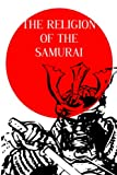 img - for THE RELIGION OF THE SAMURAI (Annotated) book / textbook / text book