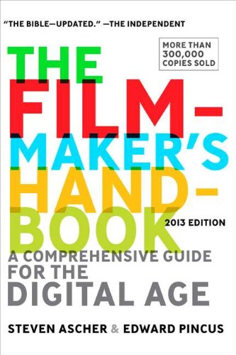 The Filmmaker's Handbook: A Comprehensive Guide for the Digital...
