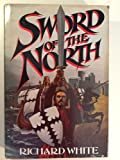SWORD OF THE NORTH-OSI (0898031222) by White, Richard