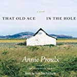 That Old Ace in the Hole | Annie Proulx