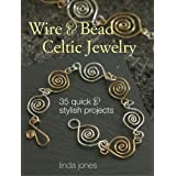 Wire & Bead Celtic Jewelry: 35 Quick and Stylish Projectspar Linda Jones