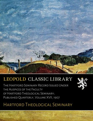 the-hartford-seminary-record-issued-under-the-auspices-of-the-faculty-of-hartford-theological-semina