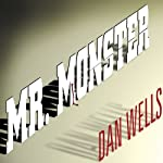 Mr. Monster: John Cleaver, Book 2 (       UNABRIDGED) by Dan Wells Narrated by Kirby Heyborne