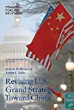 img - for Revising U.S. Grand Strategy Toward China (Council Special Report) (Volume 72) book / textbook / text book