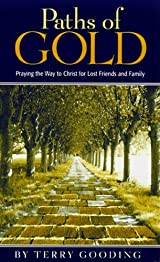 Paths of Gold, Praying the Way to Christ for Lost Friends and Family