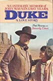 Duke: A Love Story, an Intimate Memoir of John Wayne's Last Years (0689113668) by Stacy, Pat