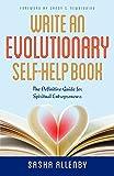 Write an Evolutionary Self-Help Book: The Definitive Guide for Spiritual Entrepreneurs (English Edition)