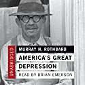 America's Great Depression Audiobook by Murray N. Rothbard Narrated by Tom Weiner