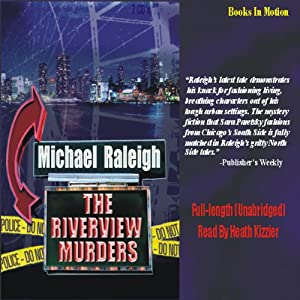The Riverview Murders: A Chicago Mystery Featuring Paul Whelan | [Michael Raleigh]