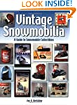 Vintage Snowmobilia: A Guide to Snowm...