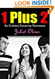 EROTICA ROMANCE: One Plus Two: An Erotic Surprise Free Romance of Adult Short Sex Stories Books