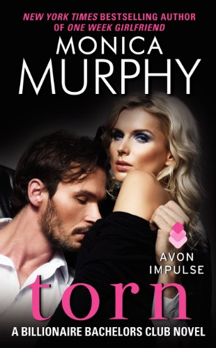 Torn: A Billionaire Bachelors Club Novel by Monica Murphy