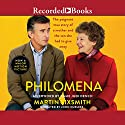 Philomena: A Mother, Her Son, and a Fifty-Year Search Audiobook by Martin Sixsmith Narrated by John Curless