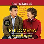 Philomena: A Mother, Her Son, and a Fifty-Year Search | Martin Sixsmith
