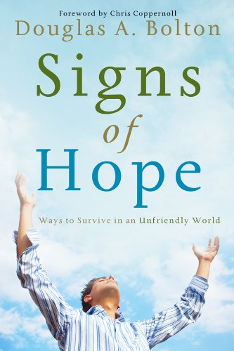 Book: Signs of Hope - Ways to Survive in an Unfriendly World by Douglas A. Bolton