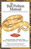 Philippe De Vosjoli Ball Python Manual (Herpetocultural Library)