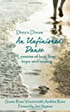 Drea's Dream: An Unfinished Dance: Lessons of love, loss, hope and healing (Volume 1)