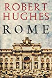 Rome (0297844644) by Hughes, Robert