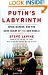 Putin's Labyrinth: Spies, Murder, and...