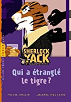 Sherlock yack: Qui a étranglé le tigre ?
