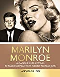 img - for Marilyn Monroe: a candle in the wind: 50 fascinating facts about Norma Jeane (Marilyn Monroe, Norma Jeane, Biographies, Biographies and memoirs, arts and ... women, people a-z, entertainers, movies) book / textbook / text book