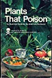 Plants That Poison: An Illustrated Guide to Plants Poisonous to Man
