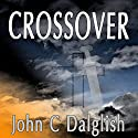 Crossover: Chaser Chronicles, Book 1 (       UNABRIDGED) by John C. Dalglish Narrated by James Killavey