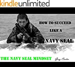 NAVY SEAL MINDSET: How to become the...
