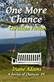 One More Chance: Christian Fiction (A Series of Chances)