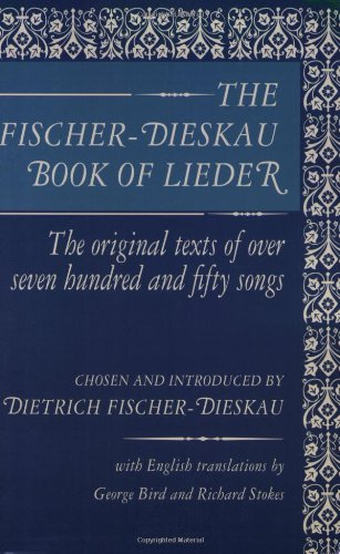 The Fischer-Dieskau Book of Lieder: The Original Texts of Over Seven Hundred and Fifty Songs