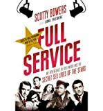 img - for [(Full Service: My Adventures in Hollywood and the Secret Sex Lives of the Stars )] [Author: Scotty Bowers] [Feb-2013] book / textbook / text book