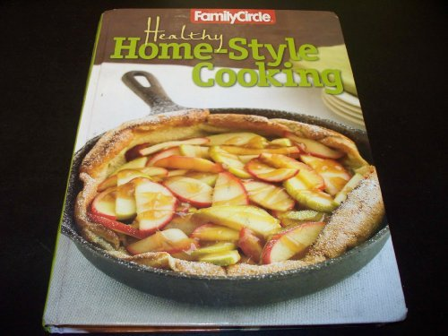Family Circle Healthy Home: Style Cooking Volume 1