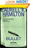 Bullet (Anita Blake, Vampire Hunter Book 19)