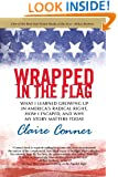 Wrapped in the Flag: What I Learned Growing Up in America's Radical Right, How I Escaped, and Why My Story Matters Today