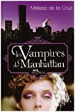 Les Vampires de Manhattan par Melissa de La Cruz