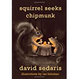 Squirrel Seeks Chipmunk: A Modest Bestiary ~ David Sedaris