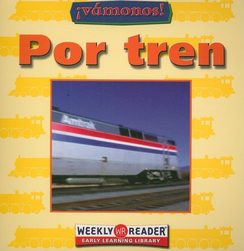 Por Tren = Going by Train (Going Places)