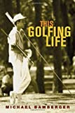 img - for This Golfing Life book / textbook / text book