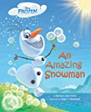 Frozen: An Amazing Snowman (Frozen (Disney Press))
