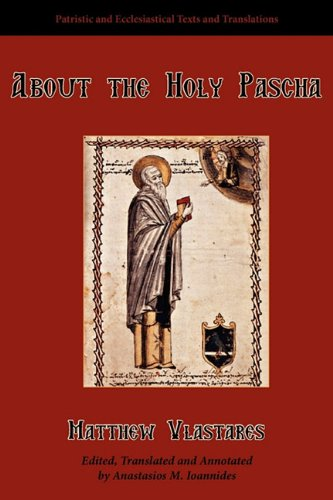 About the Holy Pascha, Matthew Vlastares
