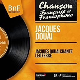 Jacques Douai chante L�o Ferr� (Mono Version)