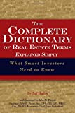 img - for The Complete Dictionary of Real Estate Terms Explained Simply: What Smart Investors Need to Know [Paperback] [FL] (Author) Jeff Haden book / textbook / text book