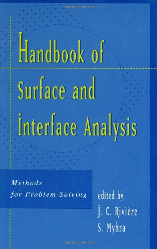 Handbook Of Surface And Interface Analysis: Methods For Problem-Solving