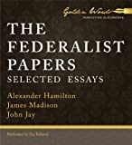 The Federalist Papers: Selected Essays
