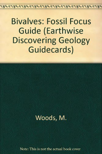 Bivalves: Fossil Focus Guide (Earthwise Discovering Geology Guidecards) PDF