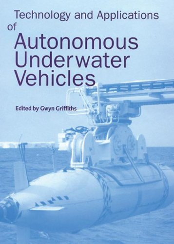 Technology And Applications Of Autonomous Underwater Vehicles (Ocean Science And Technology)