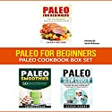 Paleo for Beginners: Paleo Cookbook Box Set Audiobook by Sarah Moore, Amanda Hopkins Narrated by Jerod McBrayer