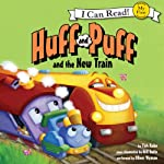 Huff and Puff and the New Train | Tish Rabe